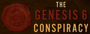 The Genesis 6 Conspiracy